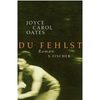 Du fehlst - Joyce Carol Oates