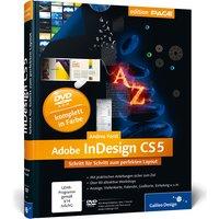 Adobe In CS5: Schritt für Schritt zum perfekten Layout (Galileo ) - Andrea Forst