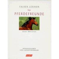 Falken Lexikon für Pferdefreunde - Gerrit Wöckener