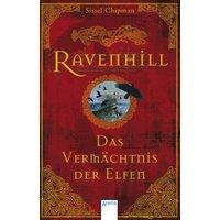 Ravenhill - Das Vermächtnis der Elfen - Sissel Chipman