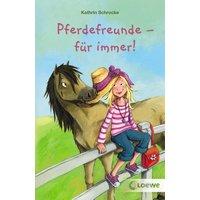 Pferdefreunde - für immer! - Kathrin Schrocke
