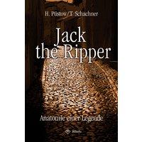 Jack the Ripper: Anatomie einer Legende - Hendrik Püstow