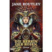 Die Herrin der Rosen. Dion von Moria 01. - Jane Routley