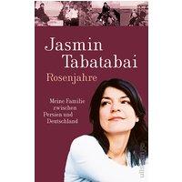 Rosenjahre: Meine Familie zwischen Persien und Deutschland - Jasmin Tabatabai