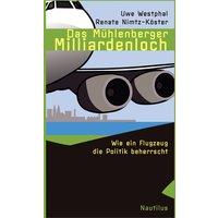 Das Mühlenberger Milliardenloch: Wie ein Flugzeug die Politik beherrscht - Uwe Westphal