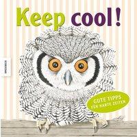 Keep cool!: Gute Tipps für harte Zeiten - Jane Seabrook