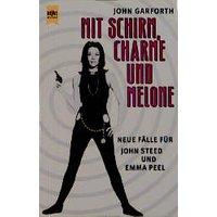 Mit Schirm, Charme und Melone. Neue Fälle für John Steed und Emma Peel. - John Garforth