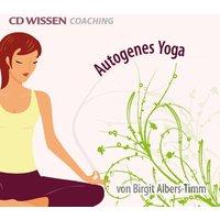 CD WISSEN Coaching: Autogenes Yoga für Erwachsene - Birgit Albers-Timm