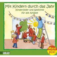 Mit Kindern durch das Jahr: Kinderlieder und Gedichte für alle Anlässe