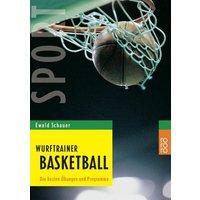 Wurftrainer Basketball: Die besten Übungen und Programme - Ewald Schauer