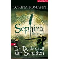 Sephira - Ritter der Zeit. Die Bruderschaft der Schatten - Corina Bomann