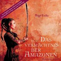 Das Vermächtnis der Amazonen (DAISY MP3-CD) - Birgit Fiolka (Autor)