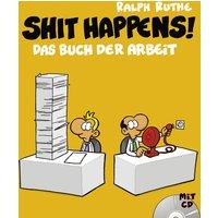Shit happens! Band 7: Das Buch der Arbeit (mit CD) - Ralph Ruthe