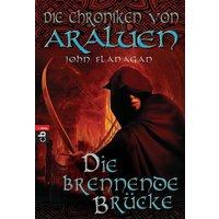 Die Chroniken von Araluen: Band 2 - Die brennende Brücke - John Flanagan [Taschenbuch]