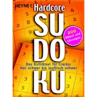 Hardcore-Sudoku: Das Kulträtsel für Cracks: Von schwer bis teuflisch schwer