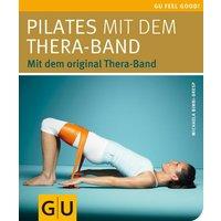 Pilates mit dem Thera-Band: Mit dem original Thera-Band (Feel good!) - Michaela Bimbi-Dresp