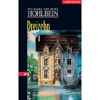 Dreizehn: Eine phantastische Geschichte - Wolfgang Hohlbein