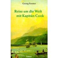 Reise um die Welt mit Kapitän Cook - Georg Forster
