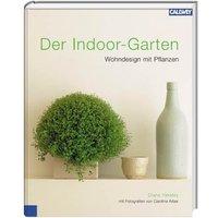 Der Indoor-Garten: Wohn mit Pflanzen - Diana Yakeley