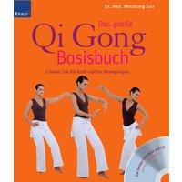 Das große Qi-Gong-Basisbuch mit CD: Erleben Sie die Kraft sanfter Bewegungen - Weizhong Sun