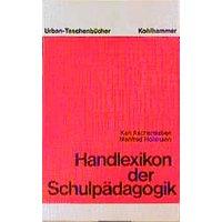 Handlexikon der Schulpädagogik. - Karl Aschersleben