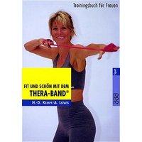 Fit und schön mit dem Thera-Band®: Trainingsbuch für Frauen - Hans-Dieter Kempf