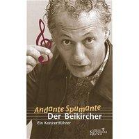 Andante Spumante. Der Beikircher. Ein Konzertführer. - Konrad Beikircher