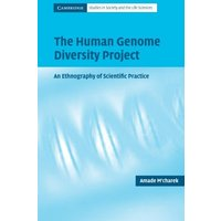 The Human Genome Diversity Project: An Ethnography of Scientific Practice (Cambridge Studies in Society and the Life Sciences) - Amade M'Charek