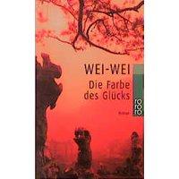 Die Farbe des Glücks - Wei-Wei