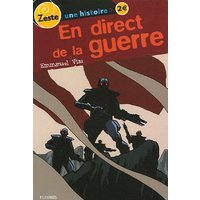 En direct de la guerre - Emmanuel Viau