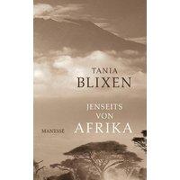 Jenseits von Afrika - Tania Blixen