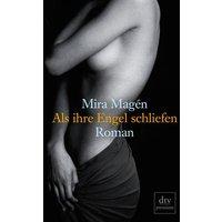 Als ihre Engel schliefen: Roman - Mira Magén