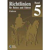 Richtlinien für Reiten und Fahren, Bd.5, Fahren - Deutsche Reiterliche Vereinigung