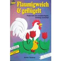 Flaumigweich und geflügelt. Federvieh aus Urselle- Papier - Armin Täubner