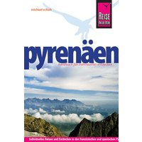 Pyrenäen Handbuch: Individuelles Reisen und Entdecken in den französischen und spanischen Pyrenäen und in Andorra - Michael Schuh