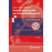 Formeln und Aufgaben zur Technischen Mechanik 3: Kinetik, Hydrodynamik (Springer-Lehrbuch) - Dietmar Gross