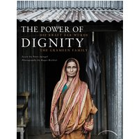 The Power of Dignity - Die Kraft der Würde: The Grameen Family - Roger Richter