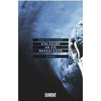 Einladung an die Waghalsigen: Roman - Dorothee Elmiger