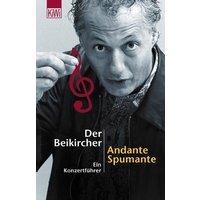Der große Beikircher: Konzertführer in zwei Bänden. Andante Spumante & Scherzo furioso - Konrad Beikircher