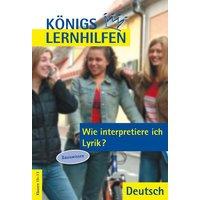 Königs Lernhilfen - Wie interpretiere ich Lyrik? Basiswissen - Bernd Matzkowski