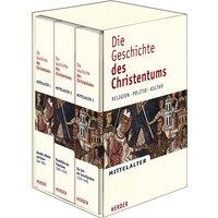 Die Geschichte des Christentums - Religion Politik Kultur: Mittelalter. Band 1: Bischöfe, Mönche und Kaiser (642-1054);Band 2: Machtfülle des ... Zeit der Zerreißproben (1274-1449): 3 Bde.