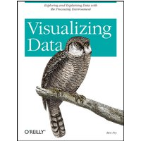 Visualizing Data - Ben Fry