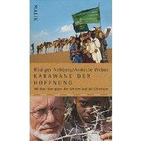 Karawane der Hoffnung: Mit dem Islam gegen den Schmerz und das Schweigen - Rüdiger Nehberg