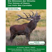 Die Stimmen der Hirsche - The Voices of Deer - Les Voix des Cervidés - Karl-Heinz Frommolt