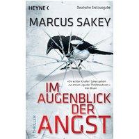 Im Augenblick der Angst: Thriller - Marcus Sakey