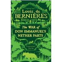 The War of Don Emmanuel's Nether Parts - Louis de Bernieres