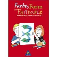 Farbe, Form und Fantasie - Das Kunstbuch für die Grundschule: Farbe, Form und Fantasie, 3. Schuljahr