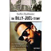 Die Joel Story: Billy Joel und seine deutsch-jüdische Familiengeschichte - Steffen Radlmaier