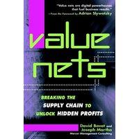 Value Nets: Breaking the Supply Chain to Unlock Hidden Profits - David Bovet