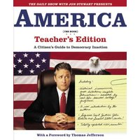 The Daily Show with Jon Stewart Presents America (The Book) Teacher's Edition: A Citizen's Guide to Democracy Inaction - Jon Stewart